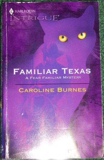 Familiar Texas by CAROLINE BURNES Harlequin Intrigue 831 Mar05 A Fear Familiar Mystery