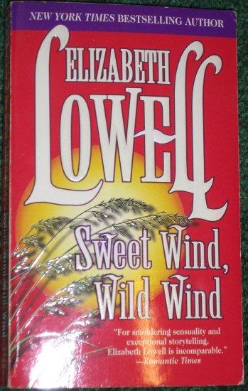 Sweet Wind, Wild Wind by ELIZABETH LOWELL Mira Romance 1987