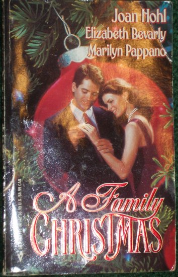 A Family Christmas by JOAN HOHL, ELIZABETH BEVARLY, MARILYN PAPPANO Romance Anthology 1997