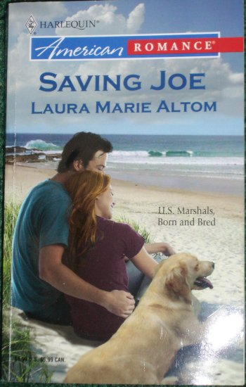 Saving Joe by LAURA MARIE ALTOM Harlequin American Romance 2005 U.S. Marshals