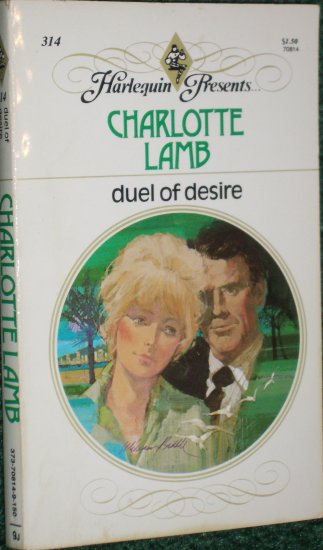 Duel of Desire by CHARLOTTE LAMB Harlequin Presents #314 1979