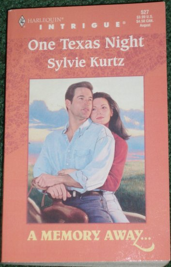 One Texas Night by SYLVIE KURTZ Harlequin Intrigue 527 Aug99 A Memory Away
