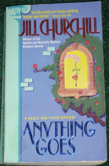 Anything Goes by JILL CHURCHILL Grace and Favor Cozy Mystery 1999