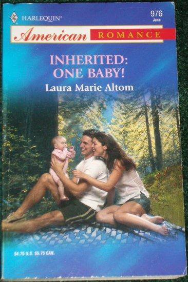 Inherited: One Baby! by LAURA MARIE ALTOM Harlequin American Romance 976 Jun03