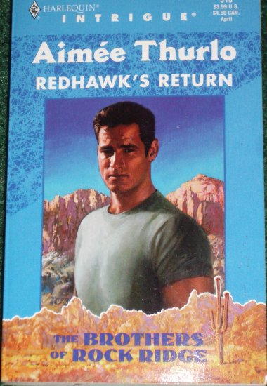 Redhawk's Return by AIMEE THURLO Harlequin Intrigue 510 Apr99 Brothers of Rock Ridge