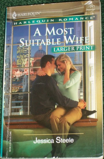 A Most Suitable Wife by JESSICA STEELE Harlequin Romance 717 Dec05 Larger Print