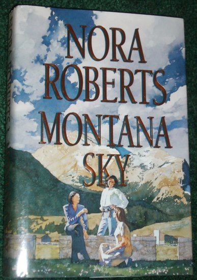 Montana Sky by NORA ROBERTS Hardback with Dust Cover 1996