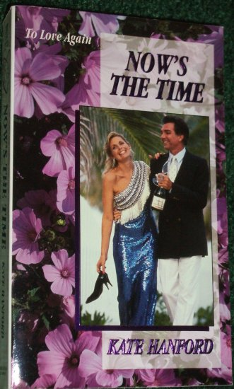 Now's the Time by KATE HANFORD Zebra To Love Again Series Romance 1995