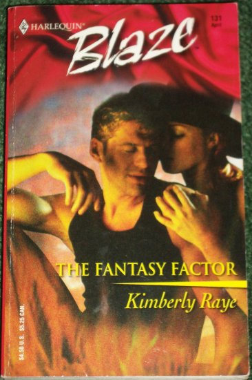 The Fantasy Factor by KIMBERLY RAYE Harlequin Blaze 131 Apr04