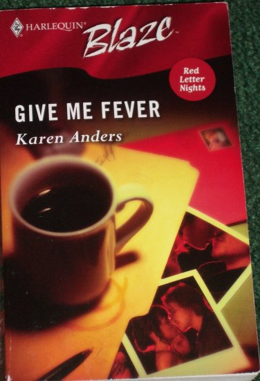 Give Me Fever by KAREN ANDERS Harlequin Blaze 219 Dec05 Red Letter Nights