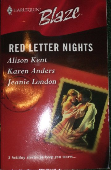 Red Letter Nights by ALISON KENT, KAREN ANDERS, JEANIE LONDON Harlequin Blaze 213 Nov05