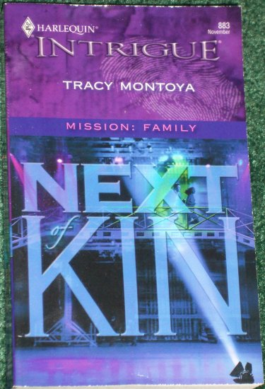 Next of Kin by Tracy Montoya Harlequin Intrigue Romance 883 Nov05 Mission: Family