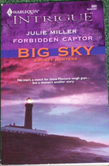 Forbidden Captor by JULIE MILLER Harlequin Intrigue Romance 880 Nov05 Big Sky Bounty Hunters