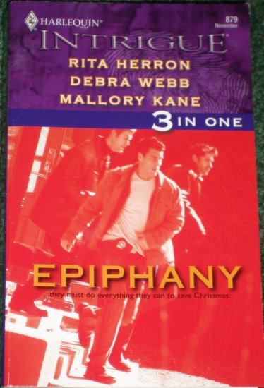 Epiphany by RITA HERRON, DEBRA WEBB, MALLORY KANE Harlequin Intrigue 3 in 1 Romance 879 Nov05