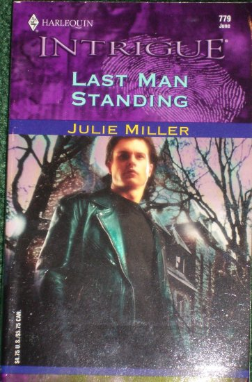 Last Man Standing by JULIE MILLER Harlequin Intrigue Romance 779 Jun04
