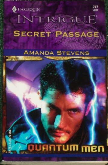 Secret Passage by AMANDA STEVENS Harlequin Intrigue Romance 777 Jun04 Quantum Men