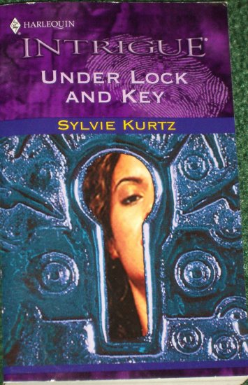 Under Lock and Key by Sylvie Kurtz Harlequin Intrigue Romance 712 2003