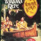 Mohawk Woman by BARBARA RIEFE Historical Indian Romance 1996