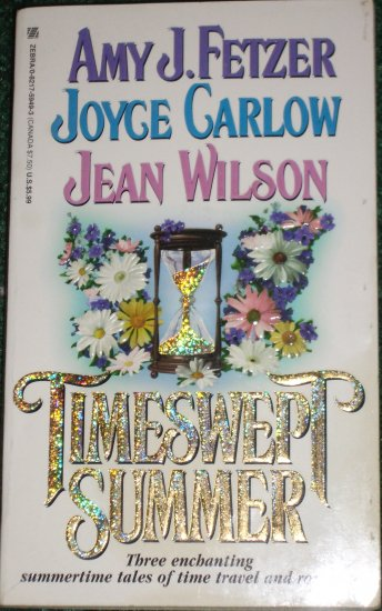 Timeswept Summer by AMY J. FETZER, JOYCE CARLOW, JEAN WILSON Paranormal Time Travel Romance 1998