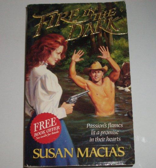 Fire in the Dark by SUSAN MACIAS Historical Western Romance 1995 Gunslinger