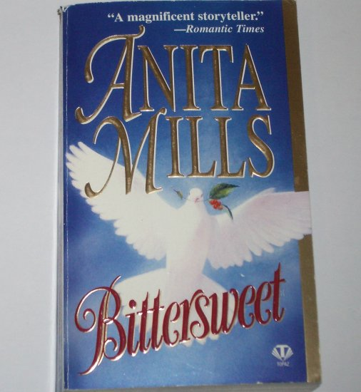 Bittersweet by ANITA MILLS Historical Civil War Era Romance 1997
