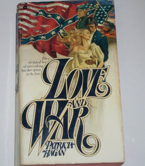 Love and War by PATRICIA HAGAN Historical Civil War Romance 1978