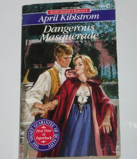 Dangerous Masquerade by APRIL KIHLSTROM Signet Regency Romance Paperback 1992