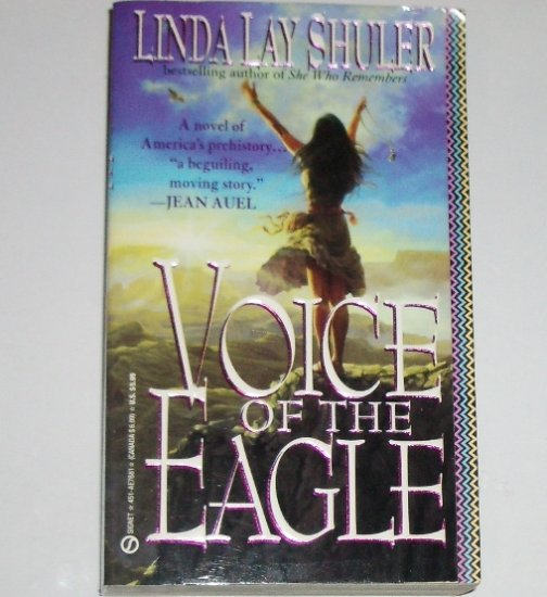 Voice of the Eagle by LINDA LAY SHULER Historical Fiction American Indian Romance 1993