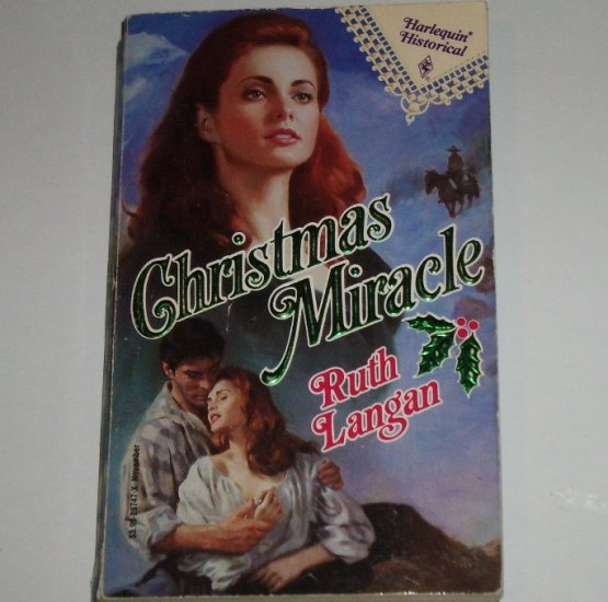Christmas Miracle by RUTH LANGAN Harlequin Historical Western Romance 147 1992