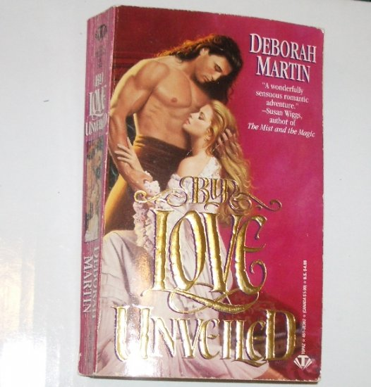 By Love Unveiled by DEBORAH MARTIN Historical Renaissance Romance 1993
