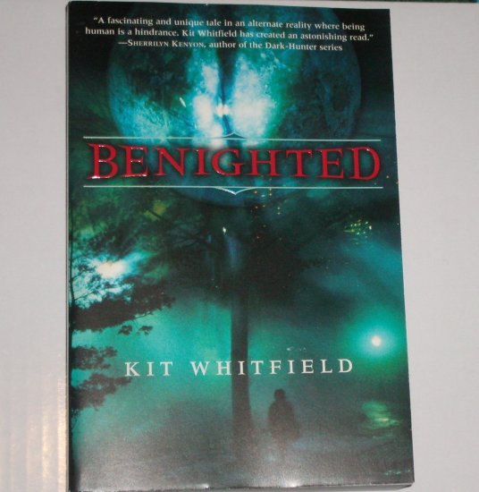 Benighted by KIT WHITFIELD Paranormal Romance Fantasy 2007 Trade Size
