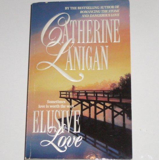 Elusive Love by CATHERINE LANIGAN Romance 1997