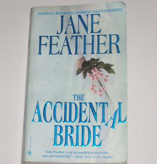 The Accidental Bride by JANE FEATHER Historical Romance Paperback 1999 Brides Series