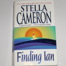 Finding Ian by STELLA CAMERON Touching Romance 2002