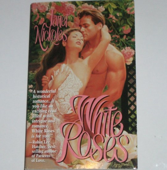 White Roses by JANET NICKOLES Historical Regency Romance Paperback 1998
