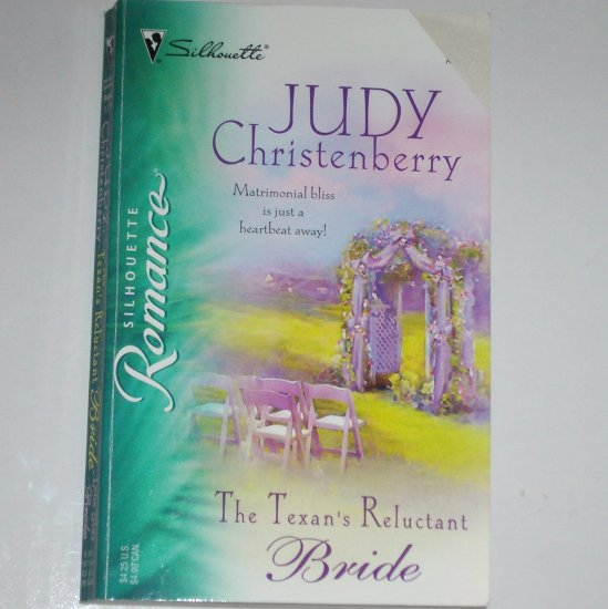 The Texan's Reluctant Bride by JUDY CHRISTENBERRY Silhouette Romance 1778 Aug05 Lone Star Brides
