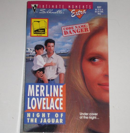 The Night of the Jaguar by MERLINE LOVELACE Silhouette Intimate Moments 637 May95 Code Name: Danger