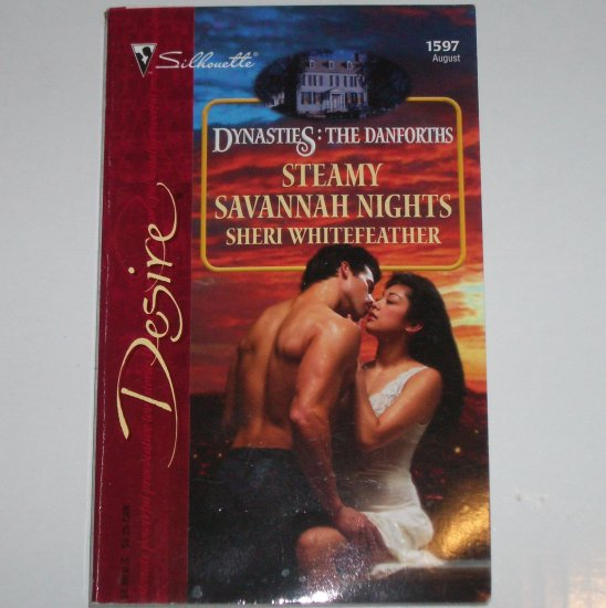 Steamy Savannah Nights by SHERI WHITEFEATHER Silhouette Desire 1597 Aug04 Dynasties: The Danforths