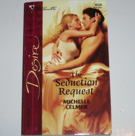The Seduction Request by MICHELLE CELMER Silhouette Desire 1626 Dec04