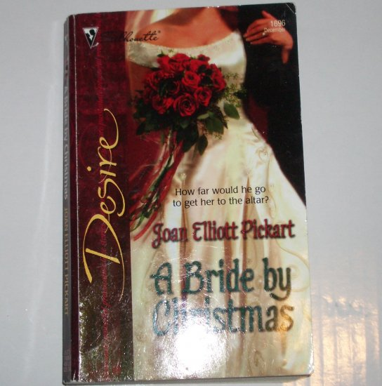A Bride by Christmas by JOAN ELLIOTT PICKART Silhouette Desire 1696 Dec05