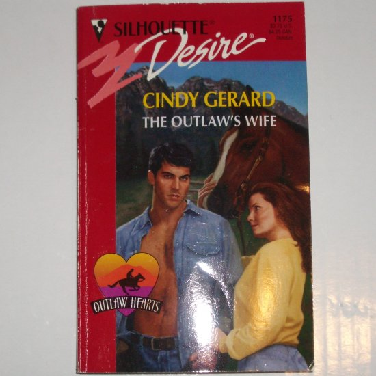 The Outlaw's Wife by CINDY GERARD Silhouette Desire 1175 Oct96 Outlaw Hearts