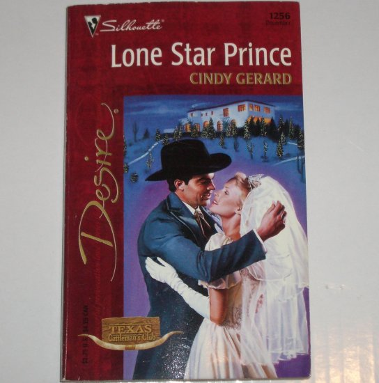 Lone Star Prince by CINDY GERARD Silhouette Desire 1256 Dec99 Texas Cattleman's Club