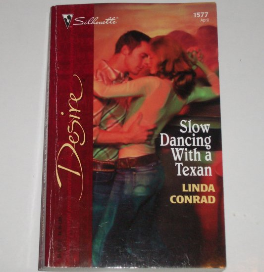 Slow Dancing With a Texan by LINDA CONRAD Silhouette Desire 1577 Apr04