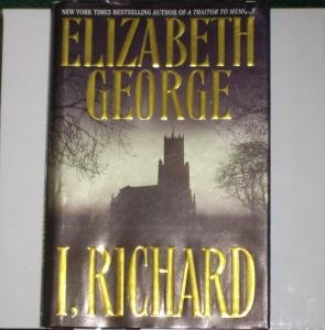 I, Richard ELIZABETH GEORGE Inspector Lynley Mystery Hardcover with Dust Jacket 2002