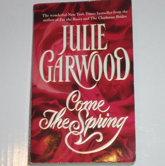 Come the Spring by JULIE GARWOOD Clayborne Brides Series Frontier Romance 1998