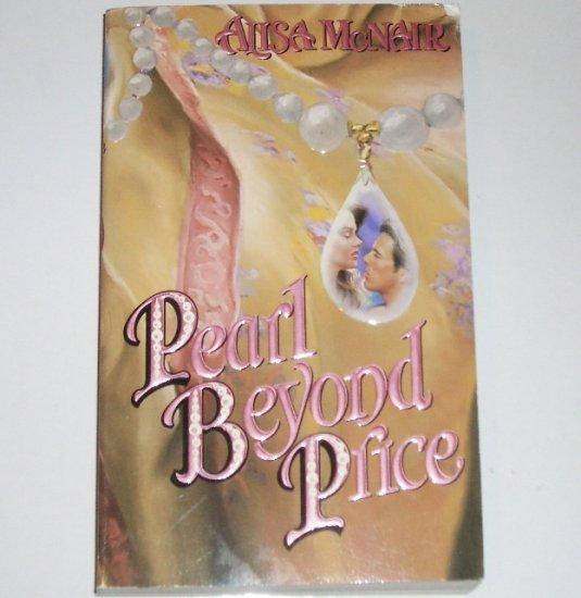 Pearl Beyond Price by ALISA McNAIR Historical Regency Romance Paperback 1996