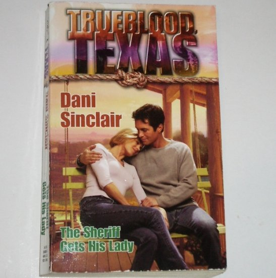The Sheriff Gets His Lady by DANI SINCLAIR Harlequin Romance Trueblood Texas 2001