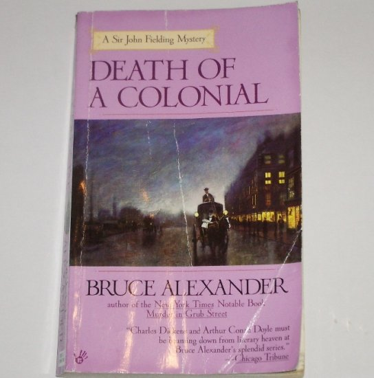 Death of a Colonial by BRUCE ALEXANDER Prime Crime Sir John Fielding Mystery 2000