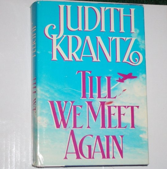 Till We Meet Again by JUDITH KRANTZ 1930s Era Romance Hardback with Dust Cover 1988 BCE