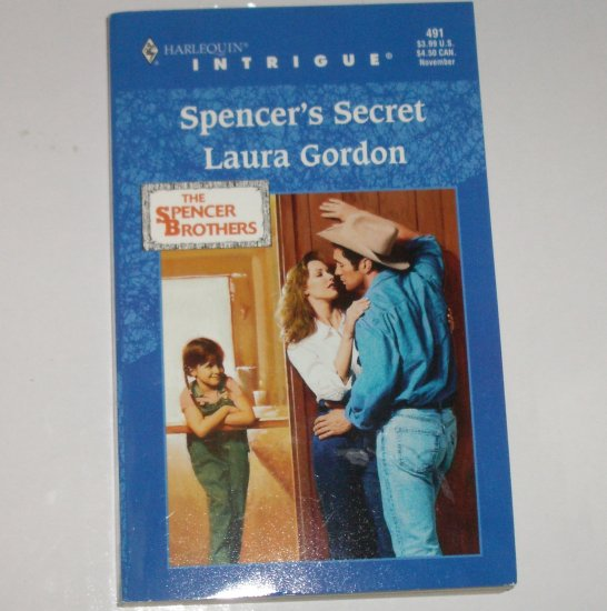 Spencer's Secret by LAURA GORDON Harlequin Intrigue 491 Nov98 The Spencer Brothers
